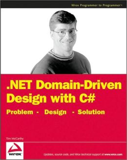 .NET Domain-Driven Design with C# (Programmer to Programmer Series)