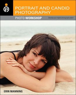 Portrait and Candid Photography Photo Workshop: Develop Your Digital Photography Talent