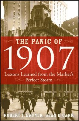 The Panic of 1907: Lessons Learned from the Market's 'Perfect Storm'