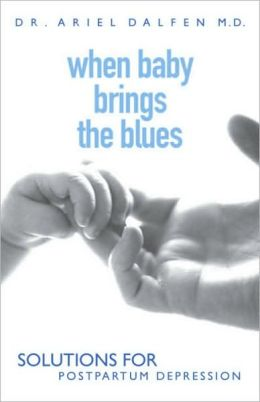 When Baby Brings the Blues: Getting Through Postpartum Depression