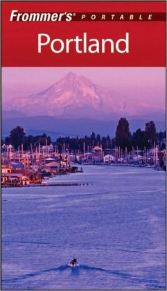 Frommer's Portable Portland (Frommer's Portable Series)