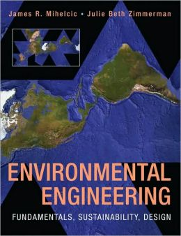 Environmental Engineering : Fundamentals, Sustainability, Design