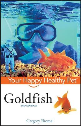 Goldfish: Your Happy Healthy Pet