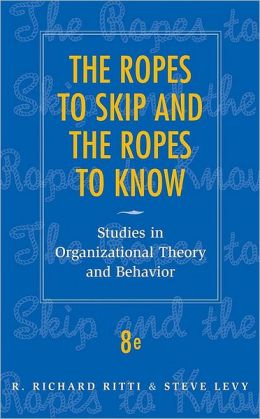The Ropes to Skip and the Ropes to Know: Studies in Organizational Theory and Behavior