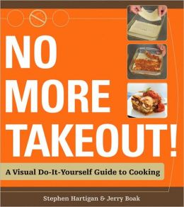 No More Takeout!: A Visual Do-It-Yourself Guide to Cooking