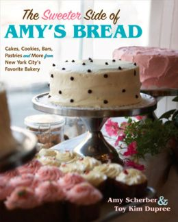 The Sweeter Side of Amy's Bread
