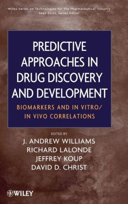 Predictive Approaches in Drug Discovery and Development: Biomarkers and In Vitro / In Vivo Correlations