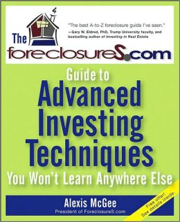 Foreclosures. COM Guide to Real Estate Investing Secrets You Won't Learn Anywhere Else