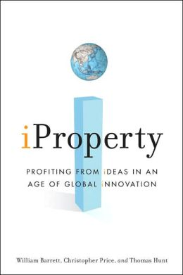 IProperty: Profiting from Ideas in an Age of Global Innovation