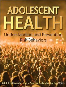 Adolescent Health: Understanding and Preventing Risk Behaviors
