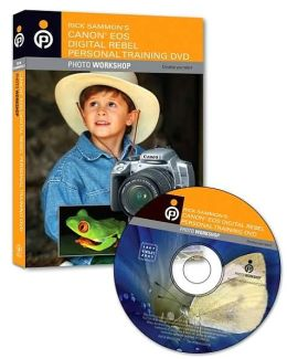 Rick Sammon's Canon EOS Digital Rebel Personal Training Photo Workshop DVD