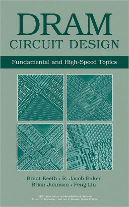 DRAM Circuit Design: Fundamentals and High-Speed Topics