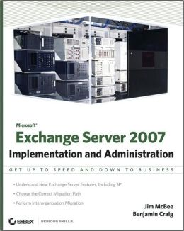Exchange Server 2007: Implementation and Administration