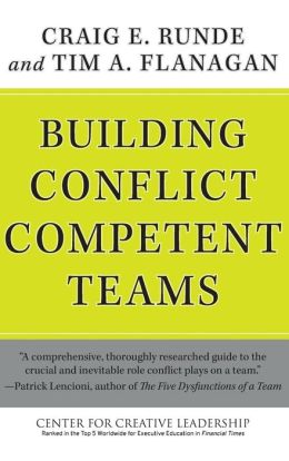 Building Conflict Competent Teams (Center For Creative Leadership Series)
