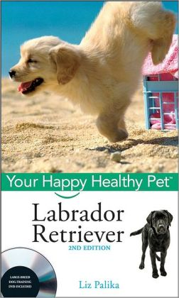 Labrador Retriever, with DVD: Your Happy Healthy Pet
