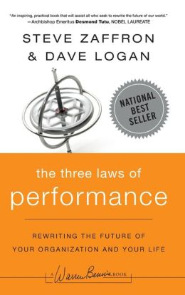 Three Laws of Performance: Rewriting the Future of Your Organization and Your Life