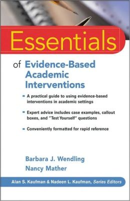 Essentials of Evidence-Based Academic Interventions (Essentials of Psychological Assessment Series)