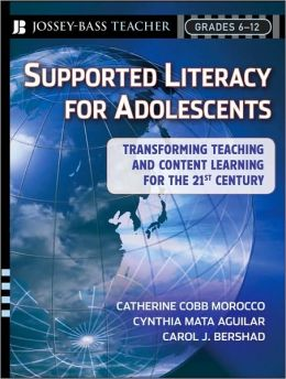 Supported Literacy for Adolescents: Transforming Teaching and Content Learning for the Twenty-First Century
