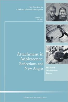 Attachment in Adolescence: Reflections and New Angles: New Directions for Child and Adolescent Development