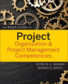 The Wiley Guide to Organization and Project Management Competencies