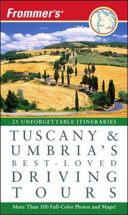 Frommer's Tuscany and Umbria's Best-Loved Driving Tours