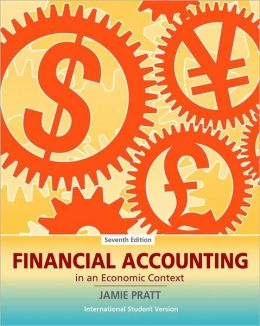 Financial Accounting in an Economic Context Jamie Pratt