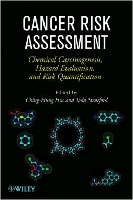 Cancer Risk Assessment: Chemical Carcinogenesis, Hazard Evaluation, and Risk Quantification