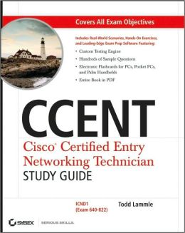 CCENT: Cisco Certified Entry Networking Technician (Exam 640-822 with CD)