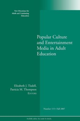Popular Culture and Entertainment Media and Adult Education 115
