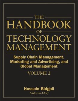 The Handbook of Technology Management: Supply Chain Management, Marketing and Advertising, and Global Management