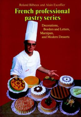 Decorations, Borders and Letters, Marzipan, Modern Desserts, Volume 4