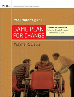 Game Plan for Change, Facilitator's Guide Set: A Tabletop Simulation to Ignite Growth Through Transformation