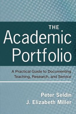 The Academic Portfolio: A Practical Guide to Documenting Teaching, Research, and Service