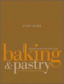 Baking and Pastry, Study Guide: Mastering the Art and Craft