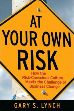 At Your Own Risk: How the Risk-Conscious Culture Meets the Challenge of Business Change