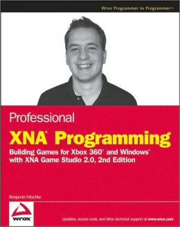 Professional XNA Programming: Building Games for Xbox 360 and Windows with Xna Game Studio 2. 0