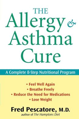 Allergy and Asthma Cure: A Complete 8-Step Nutritional Program