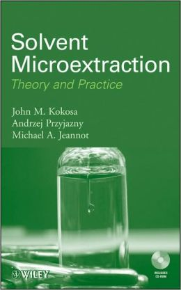Solvent Microextraction: Theory and Practice