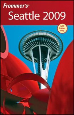 Frommer's Seattle 2009 (Frommer's Complete Guides) Karl Samson