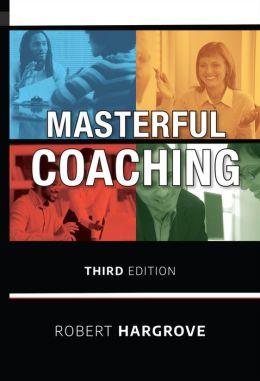 Masterful Coaching, Third Edition