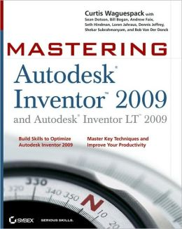 Mastering Autodesk Inventor 2009 and Autodesk Inventor LT 2009