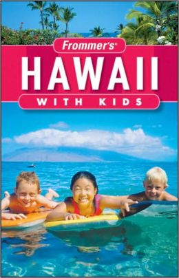 Frommer's Hawaii with Kids (Frommer's With Kids Series)