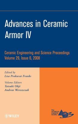 Advances in Ceramic Armor IV: Ceramic Engineering and Science Proceedings