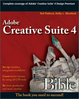 Adobe Creative Suite 4 Bible (Bible Series)