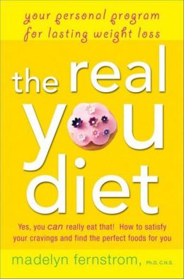 Real You Diet: Your Personal Program for Lasting Weight Loss