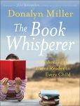 Book Cover Image. Title: The Book Whisperer:  Awakening the Inner Reader in Every Child, Author: Donalyn Miller