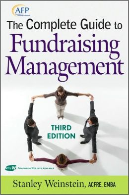 The Complete Guide to Fundraising Management, 3rd Edition (The AFP/Wiley Fund Development Series)