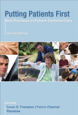 Putting Patients First: Designing and Practicing Patient-Centered Care
