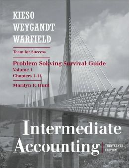 Intermediate Accounting, , Problem Solving Survival Guide (Chapters 1-14)