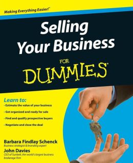 Selling Your Business for Dummies (Includes CD-ROM)